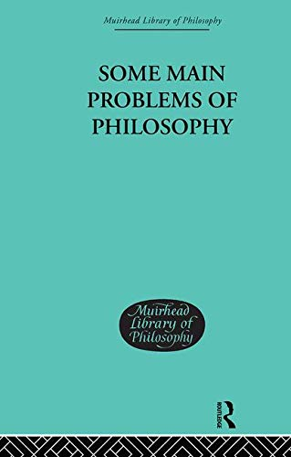 9780415295529: Some Main Problems of Philosophy (Muirhead Library of Philosophy)