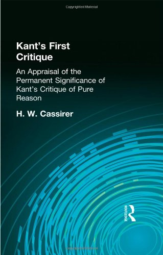 9780415295857: Kant's First Critique: An Appraisal of the Permanent Significance of Kant's Critique of Pure Reason (Muirhead Library of Philosophy) (Volume 48)