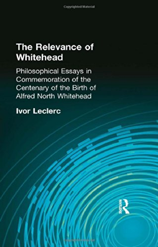 The Relevance of Whitehead: Philosophical Essays in Commemoration of the Centenary of the Birth of ...