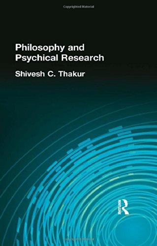 Philosophy and Psychical Research (Muirhead Library of Philosophy) (Volume 71): Thakur Shivesh C