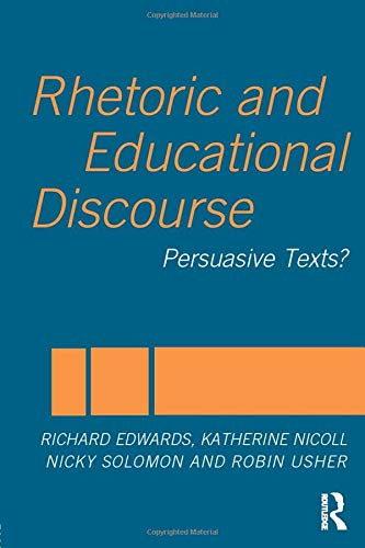 9780415296717: Rhetoric and Educational Discourse: Persuasive Texts