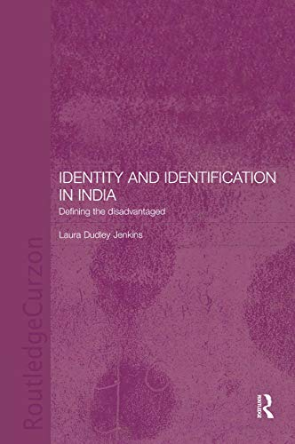 Identity and Identification in India: Defining the Disadvantaged: Laura Dudley Jenkins