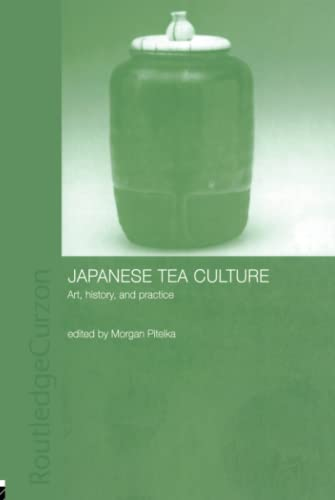 9780415296878: Japanese Tea Culture: Art, History and Practice