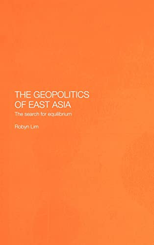9780415297172: The Geopolitics of East Asia: The Search for Equilibrium