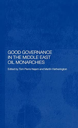 9780415297400: Good Governance in the Middle East Oil Monarchies (Durham Modern Middle East and Islamic World Series)