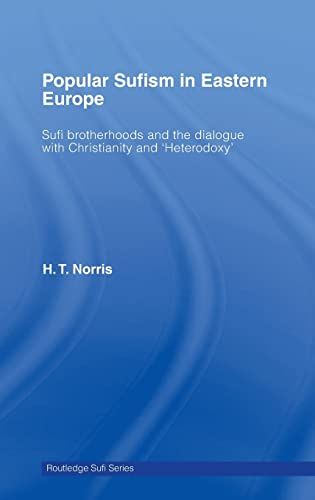 9780415297554: Popular Sufism in Eastern Europe: Sufi Brotherhoods and the Dialogue with Christianity and 'Heterodoxy' (Routledge Sufi Series)