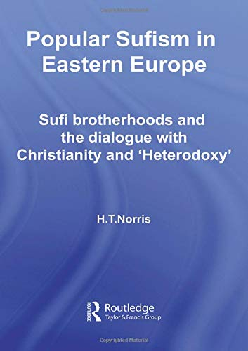 9780415297561: Popular Sufism in Eastern Europe: Sufi Brotherhoods and the Dialogue with Christianity and 'Heterodoxy' (Routledge Sufi Series)