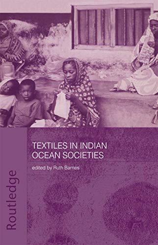 9780415297660: Textiles in Indian Ocean Societies (Routledge Indian Ocean Series)