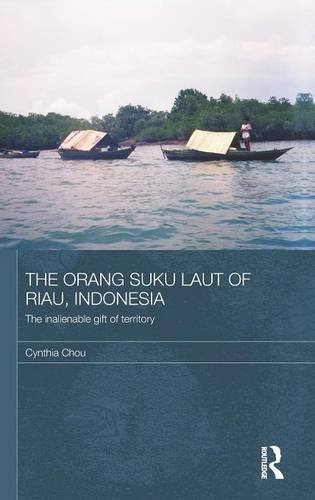 9780415297677: The Orang Suku Laut of Riau, Indonesia: The inalienable gift of territory (The Modern Anthropology of Southeast Asia)