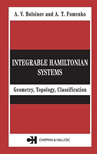 Integrable Hamiltonian Systems: Geometry, Topology, Classification: A.V. Bolsinov