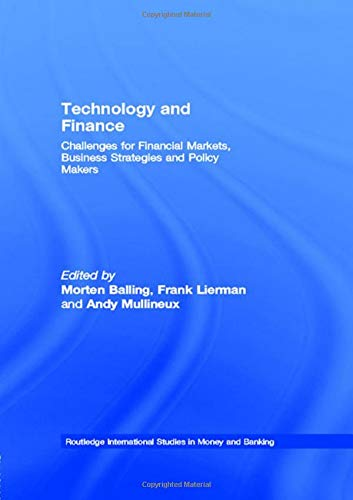 9780415298278: Technology and Finance: Challenges for Financial Markets, Business Strategies and Policy Makers (Routledge International Studies in Money and Banking)