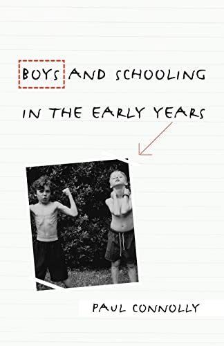 Boys and Schooling in the Early Years: Connolly, Paul