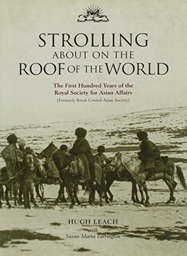 9780415298575: Strolling About on the Roof of the World: The First Hundred Years of the Royal Society for Asian Affairs