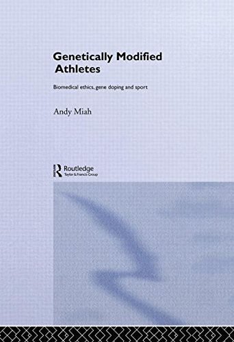 9780415298797: Genetically Modified Athletes: Biomedical Ethics, Gene Doping and Sport (Ethics and Sport)