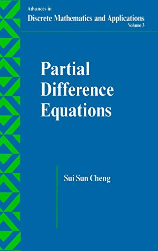 Partial Difference Equations (Advances in Discrete Mathematics and Applications, 3): Sui Sun Cheng