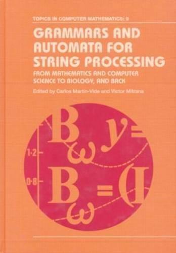 Grammars and Automata for String Processing: From: Martin-Vide, Carlos; Mitrana,