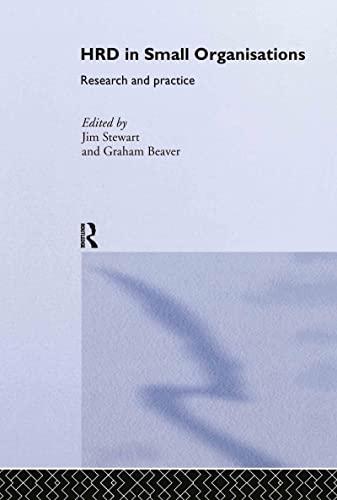 Human Resource Development in Small Organisations: Research: Editor-Jim Stewart; Editor-Graham