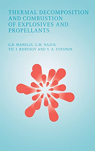 Thermal Decomposition and Combustion of Expolsives and: Manelis, G. B./