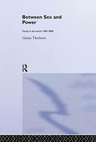 9780415300773: Between Sex and Power: Family in the World 1900-2000 (International Library of Sociology)