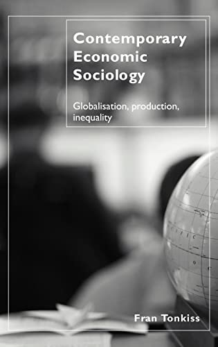 9780415300933: Contemporary Economic Sociology: Globalization, Production, Inequality
