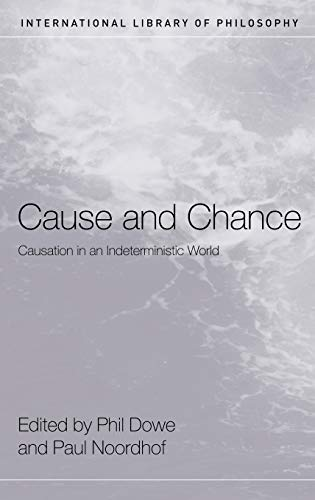 9780415300988: Cause and Chance: Causation in an Indeterministic World (International Library of Philosophy)