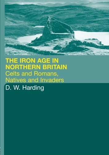 9780415301503: The Iron Age in North Britain: Celts and Romans, Natives and Invaders