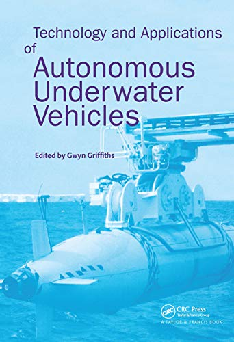 9780415301541: Technology and Applications of Autonomous Underwater Vehicles (Ocean Science and Technology, V. 2)