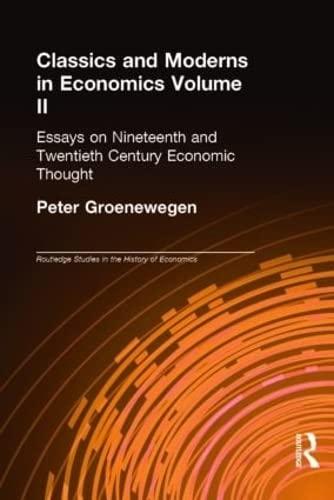 9780415301671: Classics and Moderns in Economics Volume II: Essays on Nineteenth and Twentieth Century Economic Thought (Routledge Studies in the History of Economics)