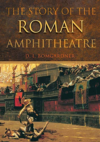 9780415301855: The Story of the Roman Amphitheatre