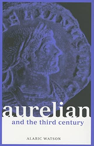 9780415301879: Aurelian and the Third Century (Roman Imperial Biographies)