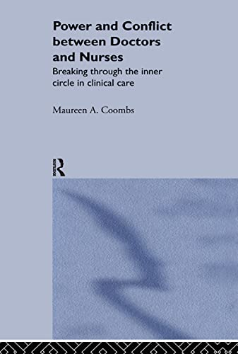 9780415301923: Power and Conflict Between Doctors and Nurses: Breaking Through the Inner Circle in Clinical Care