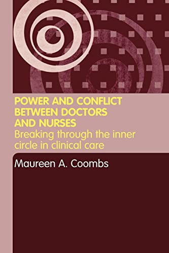 9780415301930: Power and Conflict Between Doctors and Nurses: Breaking Through the Inner Circle in Clinical Care