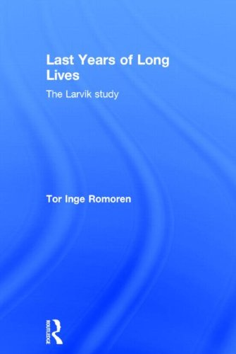Last Years of Long Lives: The Larvik Study: Tor Inge Romoren