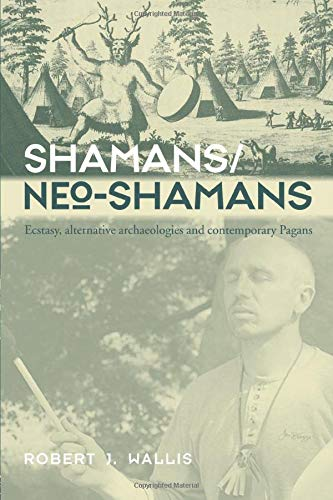 9780415302036: Shamans/Neo-Shamans: Ecstasies, Alternative Archaeologies and Contemporary Pagans