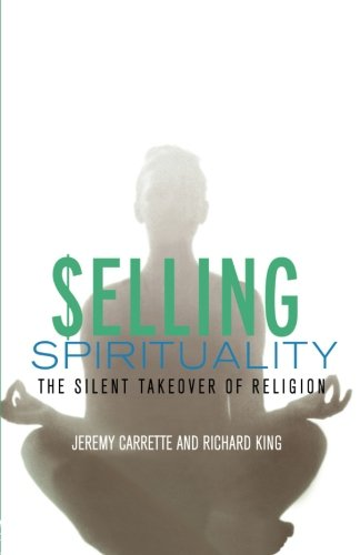 9780415302098: Selling Spirituality: The Silent Takeover of Religion