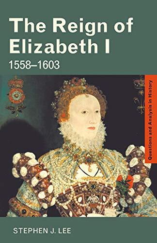 The Reign of Elizabeth I: 1558?1603 (Questions: Stephen J. Lee