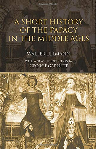 9780415302272: A Short History of the Papacy in the Middle Ages