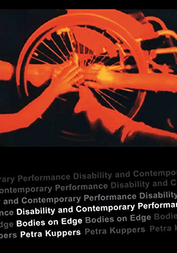 9780415302388: Disability and Contemporary Performance: Bodies on the Edge