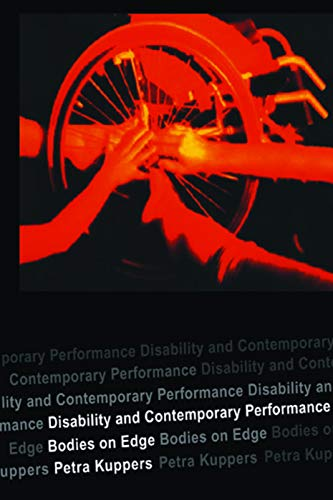 9780415302395: Disability and Contemporary Performance: Bodies on the Edge