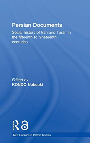 9780415302746: Persian Documents: Social History of Iran and Turan in the 15th-19th Centuries (New Horizons in Islamic Studies)