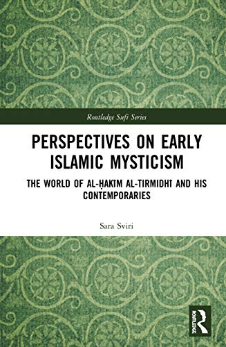 9780415302838: Perspectives on Early Islamic Mysticism: The World of al-Hak'm al-Tirmidh and his Contemporaries