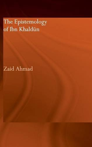 9780415302852: The Epistemology of Ibn Khaldun (Culture and Civilization in the Middle East)