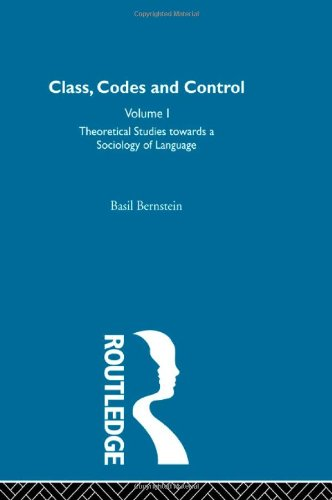 9780415302876: Basil Bernstein: Class, Codes and Control: Theoretical Studies Towards a Sociology of Language: Theoretical Studies Towards a Sociology of Language Vol 1