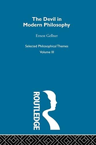 9780415302982: The Devil in Modern Philosophy: 3 (Ernest Gellner: Selected Philosophical Themes)