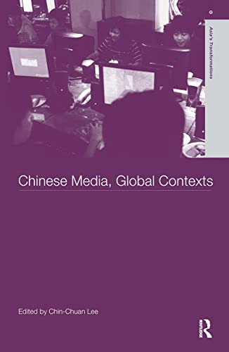 9780415303347: Chinese Media, Global Contexts