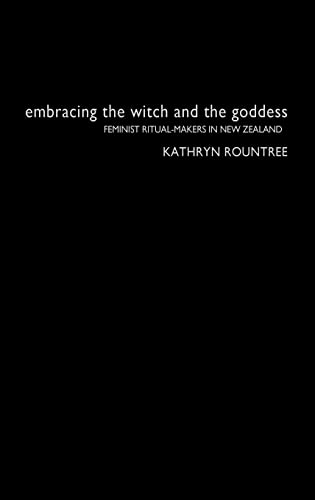 9780415303583: Embracing the Witch and the Goddess: Feminist Ritual-Makers in New Zealand