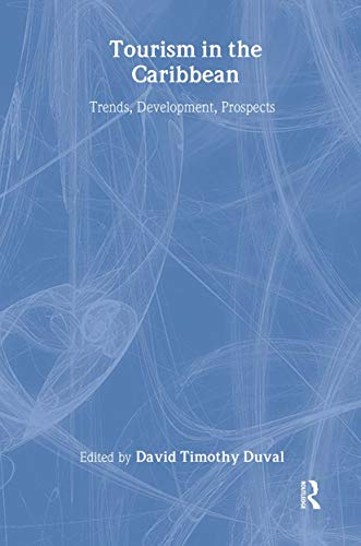 9780415303613: Tourism in the Caribbean: Trends, Development, Prospects (Contemporary Geographies of Leisure, Tourism and Mobility)