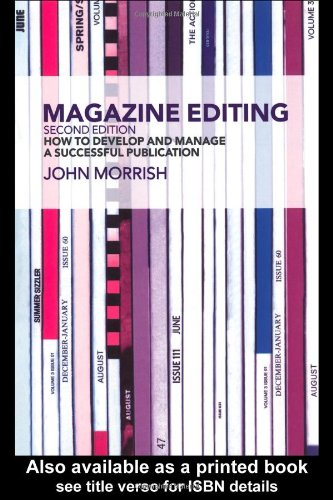 9780415303811: Magazine Editing Second Edition: How To Develop and Manage A Successful Publication