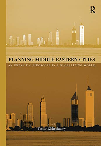 9780415304009: Planning Middle Eastern Cities: An Urban Kaleidoscope (Planning, History and Environment Series)