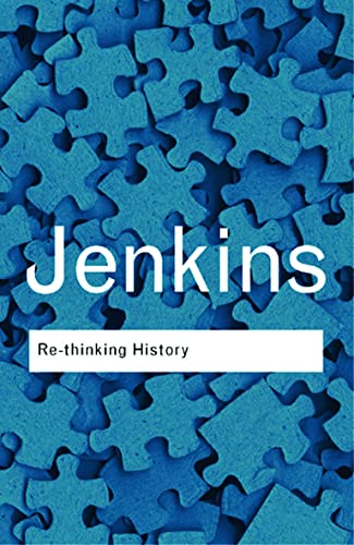 9780415304436: Rethinking History (Routledge Classics) (Volume 96)